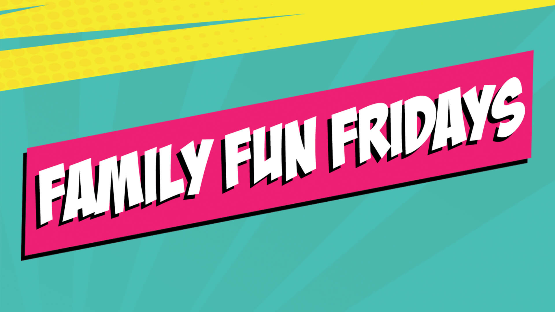 Family Fun Fridays