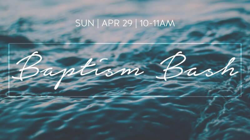 Baptism Bash