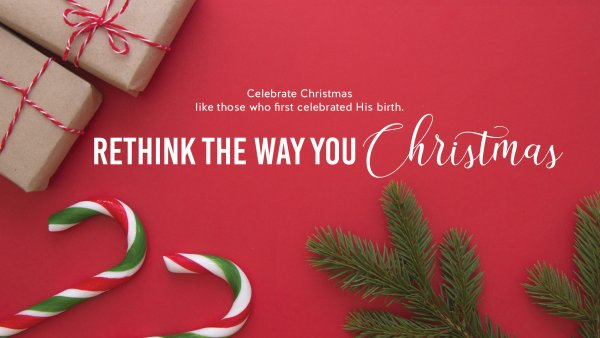 Rethink the Way You Christmas